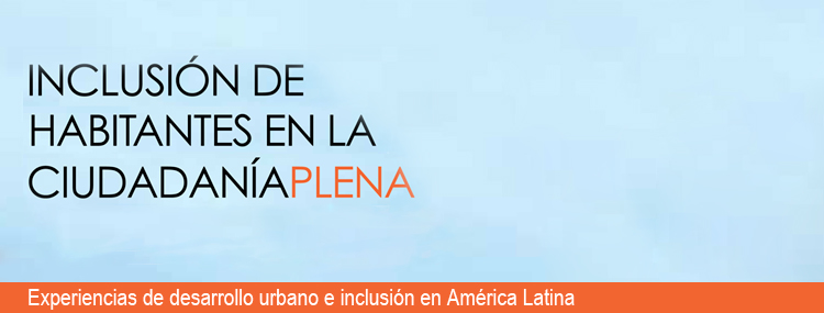 Experiences in urban development and inclusion in Latin America