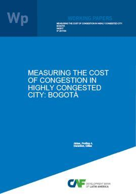 Measuring the Cost of Congestion in Highly Congested City: Bogotá