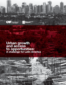 RED 2017. Urban growth and access to opportunities: a challenge for Latin America