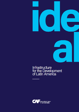 IDEAL 2017. Infrastructure for the Development of Latin America (Brochure)