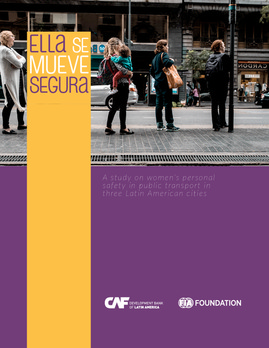 Ella se mueve segura. A study on women's personal safety in public transport in three Latin American cities