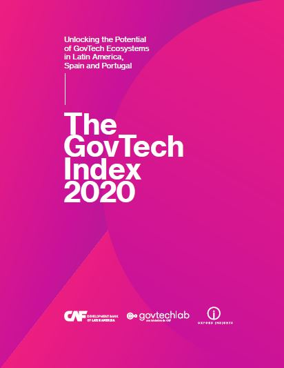 The GovTech Index 2020 Unlocking the Potential of GovTech Ecosystems in Latin America, Spain and Portugal
