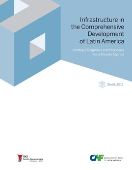 IDEAL 2011. Infrastructure in the comprehensive development of Latin America (English)