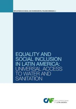 Equality and Social Inclusion in Latin America: Universal Access to Water and Sanitation