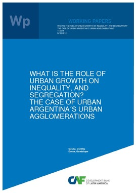 What is the Role of Urban Growth on Inequality, and Segregation? The Case of Urban Argentina´s Urban Agglomerations